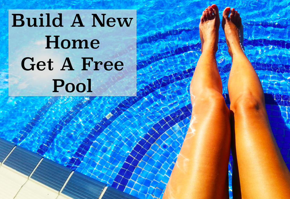 Build A New House And Get A FREE Pool!